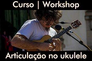 Curso de Articulação no Ukulele (online, ao vivo, 28/11)