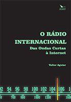 O RÁDIO INTERNACIONAL: DAS ONDAS CURTAS A INTERNET