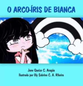 O arco-íris de Bianca