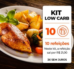 Kit 10 Refeições Low Carb
