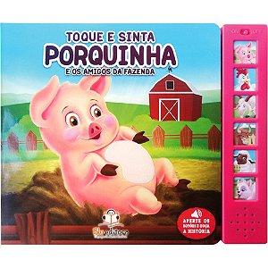 Livro Sonoro Toque e Sinta Porquinha e os Amigos da Fazenda