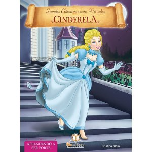 Livro de Virtudes Cinderela Aprendendo a ser Forte