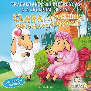 Livro Trabalhando as Diferenças e a Inclusão Social Clara A Ovelhinha que Falava por Sinais