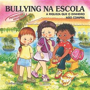 Livro Bullying na Escola Preconceito Social A Riqueza que o Dinheiro não Compra