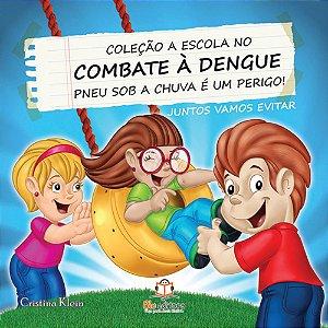 Livro A Escola no Combate à Dengue Pneu Sob a Chuva é um Perigo
