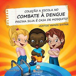 Livro A Escola no Combate à Dengue Piscina Suja é Casa de Mosquito