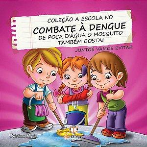Livro A Escola no Combate à Dengue De Poça d'água o Mosquito Também Gosta