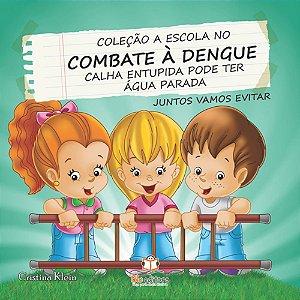 Livro A Escola no Combate à Dengue Calha Entupida Pode Ter Água Parada