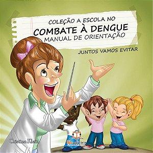 Livro A Escola no Combate à Dengue Manual de Orientação