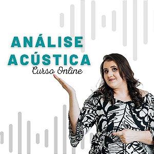 CURSO - ANÁLISE ACÚSTICA DA VOZ -  ONLINE/OFF