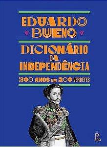 Dicionário da Independência — 200 anos em 200 verbetes