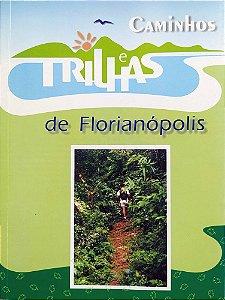 Livro: Caminhos e Trilhas de Florianópolis - Augusto César Zeferino