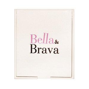 Espelho de Bolsa Portatil Bella e Brava