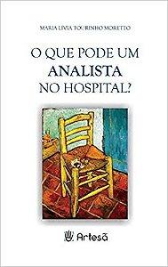 O Que Pode um Analista no Hospital?