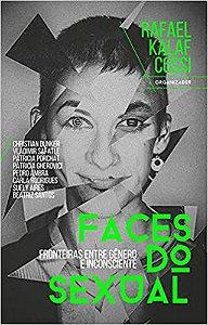 Faces do Sexual: Fronteiras Entre Gênero e Inconsciente