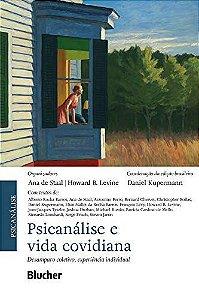 Psicanálise e Vida Covidiana - Desamparo Coletivo, Experiência Individual