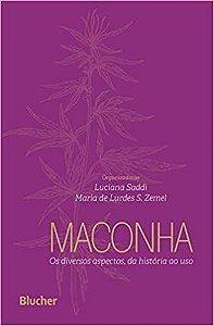 Maconha - Os Diversos Aspectos, da História ao Uso