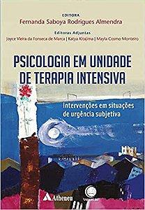 Psicologia em Unidades de Terapia Intensiva: Intervenções em Situações de Urgência Subjetiva
