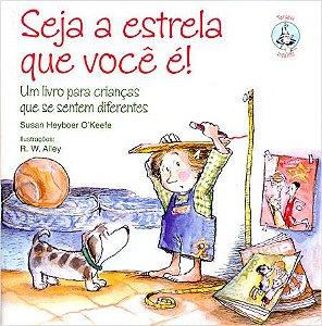 Seja a Estrela Que Você é!: Um Livro Para Crianças Que Se Sentem Diferentes