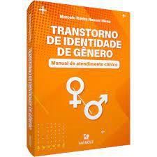 Transtorno de Identidade de Gênero: Manual de Atendimento Clínico