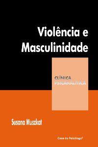 Violência e Masculinidade