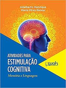 Atividades Para Estimulação Cognitiva. Memória e Linguagem