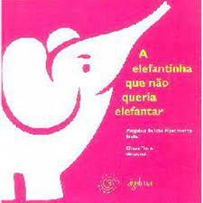 A Elefantinha Que Não Queria Elefantar