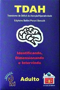 TDAH - Identificando, Dimensionando e Intervindo