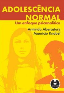Adolescência Normal: Um Enfoque Psicanalítico