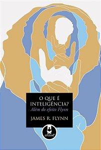 O que é Inteligência? Além do Efeito Flynn