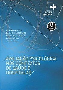 Avaliação Psicológica nos Contextos de Saúde e Hospitalar - Série: Avaliação Psicológica