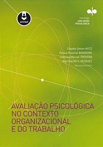 Avaliação Psicológica no Contexto Organizacional e do Trabalho - Série: Avaliação Psicológica