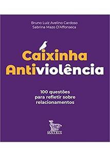 Caixinha Antiviolência: 100 Questões Para Refletir Sobre Relacionamentos
