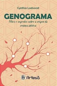 Genograma: Mitos e Segredos Sobre a Origem da Criança Adotiva