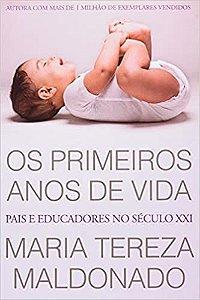 Os Primeiros Anos de Vida: Pais e Educadores no Século XXI