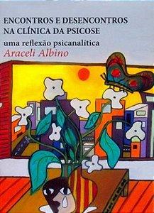 Encontros e Desencontros na Clínica da Psicose