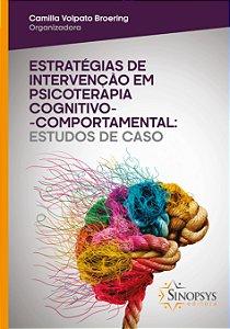 Estratégias de Intervenção em Psicoterapia Cognitiva-Comportamental: Estudos de casos