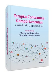 Terapias Contextuais Comportamentais Análise Funcional e Prática Clínica