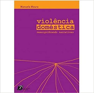 Violência Domestica: Ressigificando Narrativas