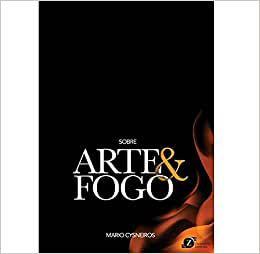 Sobre Arte e Fogo