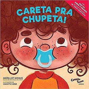 Careta Pra Chupeta!