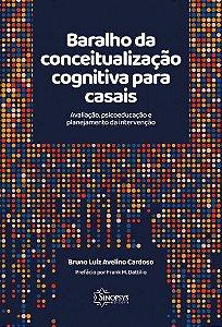Baralho da Conceitualização Cognitiva Para Casais: Avaliação, Psicoeducação e Planejamento da Intervenção