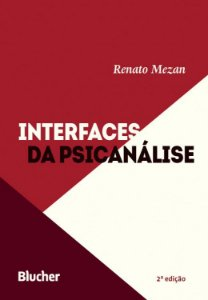 Interfaces da Psicanalise - 2 Ed.