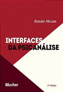 Interfaces da Psicanálise - 2 Ed.