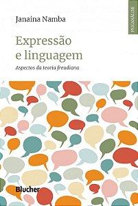 Expressão e Linguagem - Aspectos da Teoria Freudiana