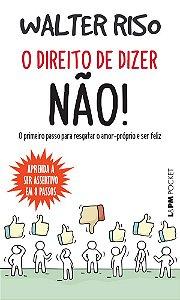 O Direito de Dizer Não! - Pocket