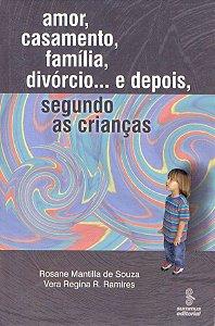 Amor, Casamento, Familia, Divorcio... e Depois
