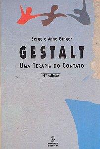 Gestalt - Uma Terapia de Contato