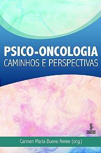 Psico-oncologia - Caminhos e Perspectivas