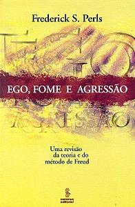 Ego, Fome e Agressão